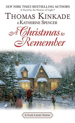 A Christmas To Remember By Kinkade, Thomas/ Spencer, Katherine