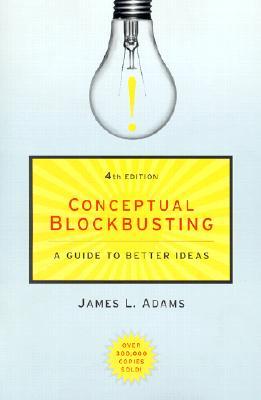 Conceptual Blockbusting By Adams, James L.